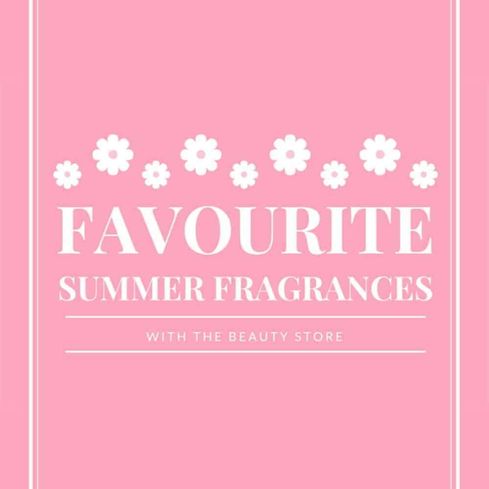 Our Favourite Summer Scents